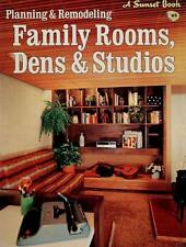 Planning & remodeling family rooms, dens & studios (A Sunset book) Sunset Books