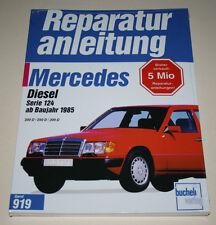 Reparaturanleitung Mercedes W124 Diesel 200 / 250 / 300 D, ab Baujahr 1985