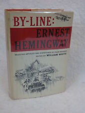 Ernest Hemingway BY-LINE  Selected Articles and Dispatches of Four Decades 1967