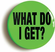 WHAT DO I GET PUNK BADGE BUTTON PIN (Size is 1inch/25mm diameter)