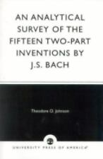 ANALYTICAL SURVEY FIFTEEN TWO-PART INVENTIONS - JOHNSON, THEODORE O./ BACH, JOHA
