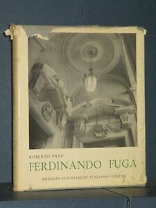Roberto Pane - Ferdinando Fuga - Edizioni Scientifiche Italiane, Napoli - 1956