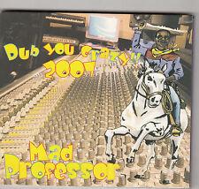MAD PROFESSOR - dub you crazy 2007 CD