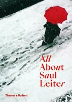 All About Saul Leiter by Margit Erb (author), Pauline Vermare (author), Motoy...