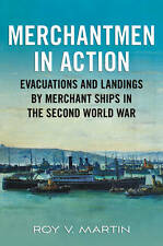 Merchantmen in Action: Evacuations and  Landings by Merchant Ships in the...