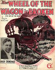 "SHEET MUSIC - ""THE WHEEL OF THE WAGON IS BROKEN "" - HUGH ORMOND (1935)"