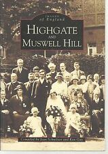 Highgate and Muswell Hill. Local History/Nostalgia. North London.