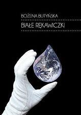 Bozena Butynska - Biale rekawiczki  NEW