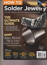 HOW TO SOLDER JEWELRY MAGAZINE 2016, NEW SKILL-BUILDING PROJECTS&TECHNIQUE GUIDE