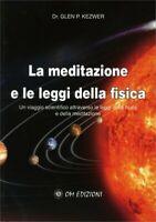 La meditazione e le leggi della fisica, di Glen P. Kez,  2019,  Om Edizioni - ER