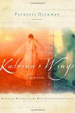 Katrinas Wings: Miracles Happen in the Most Unexp