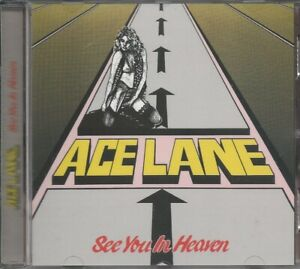 ACE LANE- See You In Heaven LIM.+NUMB. 500 CD 1983 NWoBHM classic MELODIC METAL