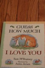 Guess How Much I Love You by Sam McBratney, Illus by Anita Jeram