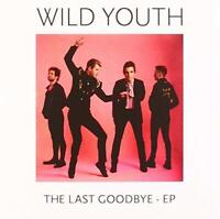 Wild Youth - The Last Goodbye - EP (NEW CD)