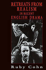 NEW Retreats from Realism in Recent English Drama by Ruby Cohn