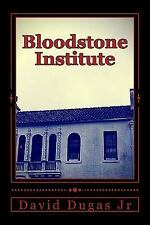 Bloodstone Institute by David Dugas Jr (2016, Paperback, Large Type)