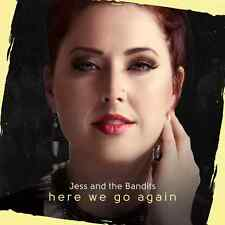 JESS AND THE BANDITS Here We Go Again 2015 13-track CD NEW/SEALED