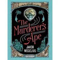 The Murderer's Ape by Wegelius, Jakob