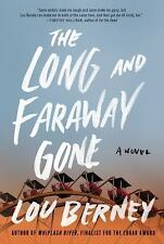 The Long and Faraway Gone: A Novel by Berney, Lou