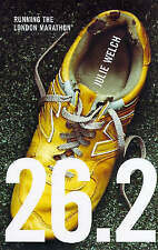 26.2: Running the London Marathon, By Welch, Julie,in Used but Acceptable condit