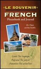 Le Souvenir French Phrasebook and Journal by Daniel Franklin and Alex Chapin...