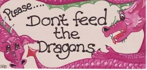Please Don't Feed The Dragons - Hanging Sign - Brand New