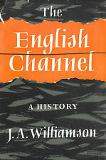 The English Channel, A History by WILLIAMSON (James A)