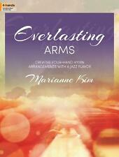 """EVERLASTING ARMS"" 4-HAND MODERATELY ADVANCED PIANO MUSIC BOOK-BRAND NEW ON SALE"