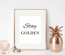 Inspirational Quote Print Wall Art Gift For Her Stay Golden Female Motivational