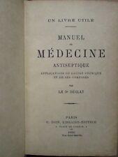 Dr DECLAT : MANUEL DE MEDECINE ANTISEPTIQUE + Formulaire pharmaceutique, 1890.