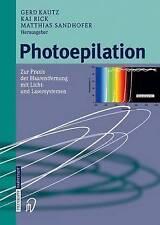 Photoepilation. Zur Praxis Der Haarentfernung Mit Licht- Und Lasersystemen (Hard
