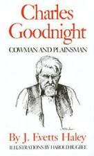 Charles Goodnight : Cowman and Plainsman by J. Evetts Haley (1981, Paperback,...