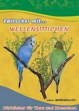 ZWITSCHER MIT WELLENSITTICHEN - CD WELLENSITTICHGESANG, STIMULATION, WELLI SPASS