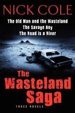 The Wasteland Saga: Three Novels: Old Man and the Wasteland, The Savage Boy, The