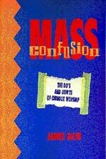 NEW - Mass Confusion: The Do's & Don'ts of Catholic Worship by James Akin