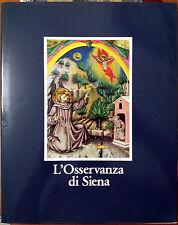 L'Osservanza di Siena. La Basilica e i suoi codici miniati, Ed. Electa / MPS,...