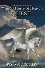 USED (LN) Winged Horse of Heaven: Quest (The Raneous Chronicles) by R. S. McDona