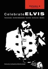 Celebrate Elvis - by Joe Esposito and Daniel Lombardy (2007, Paperback)