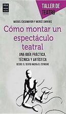 NEW Cómo montar un espectáculo teatral (Taller de Teatro) (Spanish Edition)