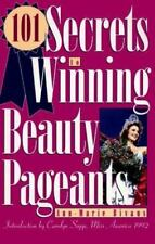 NEW - 101 Secrets to Winning Beauty Pageants by Bivans, Ann-Marie