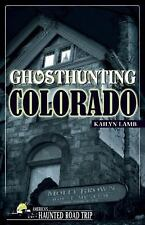 Ghosthunting Colorado: By Lamb, Kailyn