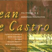 Anonymous - Jean de Castro: Polyphony in a European Perspective [CD]