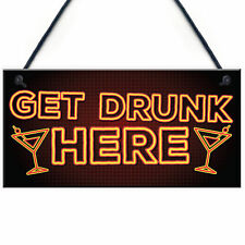Get Drunk Here Home Bar Sign Man Cave Kitchen Wall Plaque Friend Gift for Men