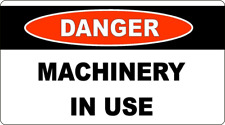 DANGER MACHINERY IN USE  - METAL SIGN - WARNING CAUTION INDUSTRIAL MACHINES  396