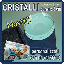 """CRISTALLI """"GLASS"""" personalizzati con la tua FOTO! diametro 8 cm - spessore 2 cm!"""