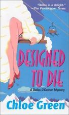 Designed To Die (Dallas O'Connor Mysteries) Green, Chloe Mass Market Paperback