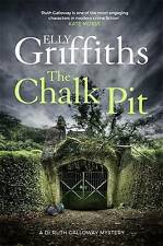 The Chalk Pit: The Dr Ruth Galloway Mysteries 9 Hardback Book by Elly Griffiths