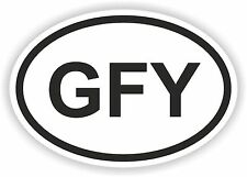 GFY Attitude Funny Oval Sticker Rude Offensive for Bumper Skateboard Door Laptop