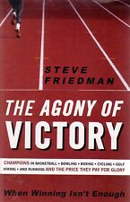 The Agony of Victory: When Winning Isn't Enough by Steve Friedman (2007,...