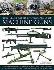 The Illustrated Encylopedia of Machine Guns (Illustrated Encyclopedia of) by Pat